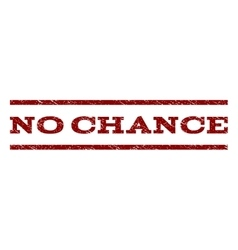No chance watermark stamp vector