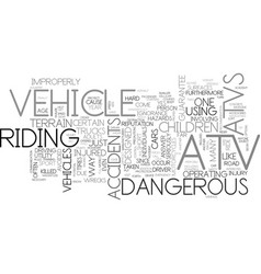 Are atv dangerous to ride text word cloud concept vector