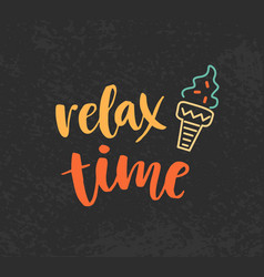 Relax time hand drawn poster with brush lettering vector