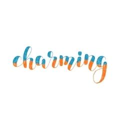 Charming brush lettering vector