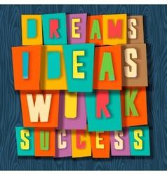 Creativity concept Dreams ideas work success vector image vector image