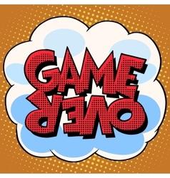 Game over comic bubble retro text vector