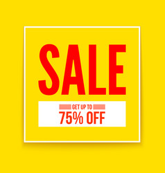 Sale poster get up to seventy five percent flat vector