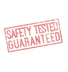 Safety tested guaranteed red rubber stamp on white vector