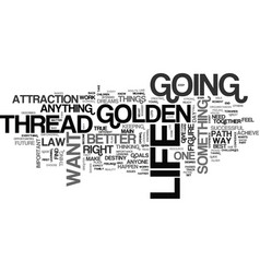 Where is your golden thread in life text word vector