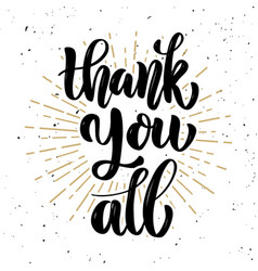 Thank you all hand drawn motivation lettering vector