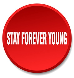 Stay forever young red round flat isolated push vector