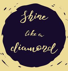 Shine like a diamond vector