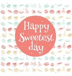 Happy sweetest day card vector image