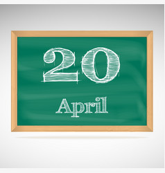 April 20 inscription in chalk on a blackboard vector