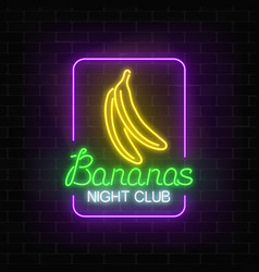 glowing neon nightclub signboard with bananas in vector image