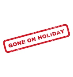 Gone on holiday text rubber stamp vector