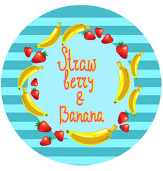 strawberry and banana dessert round vector image vector image