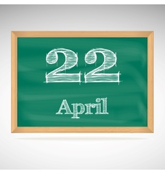 April 22 inscription in chalk on a blackboard vector