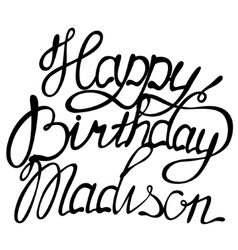 Happy birthday madison vector
