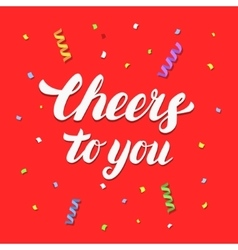 Cheers to you hand written lettering on festive vector