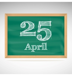 April 25 inscription in chalk on a blackboard vector