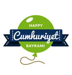 happy cumhuriyet bayrami greeting emblem vector image vector image