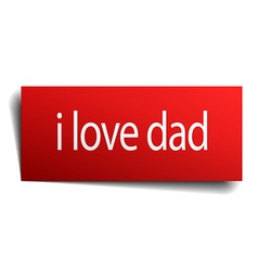 I love dad red square isolated paper sign on white vector