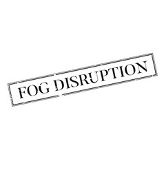 Fog disruption rubber stamp vector