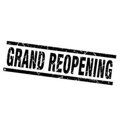 Square grunge black grand reopening stamp vector
