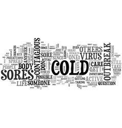 Are cold sores contagious you bet text word cloud vector