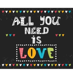 All you need is love inspirational message vector