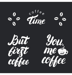 Coffee time But first coffee Posters vector image