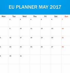 Eu planner blank for may 2017 scheduler agenda or vector