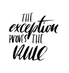the exception proves the rule hand drawn vector image