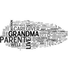 Where should grandma live text word cloud concept vector