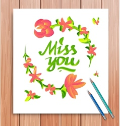 Hand drawn miss you card Typography and flowers vector image vector image