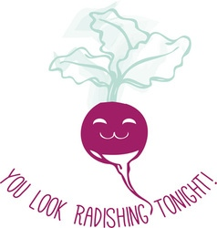 You look radishing vector