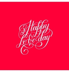 Happy love day hand written lettering invitation vector