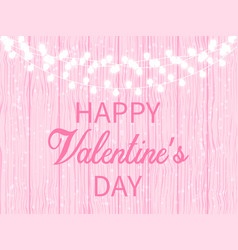 greetings with valentines day pink wooden vector image