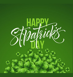 Happy saint patricks day greeting lettering on vector