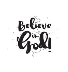 Believe in god greeting card with calligraphy vector