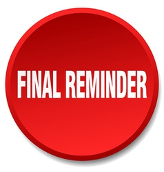 Final reminder red round flat isolated push button vector