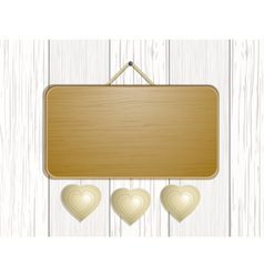 Wooden sign with hanging hearts vector
