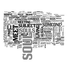Where souls meet text word cloud concept vector