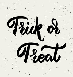 trick or treat hand drawn lettering phrase vector image vector image