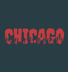 Chicago city name and silhouettes on them vector