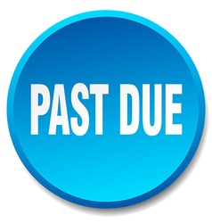 Past due blue round flat isolated push button vector