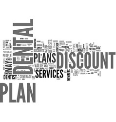 Are discount dental plans worth the expense text vector