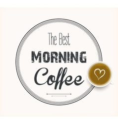 best morning coffee vector image vector image