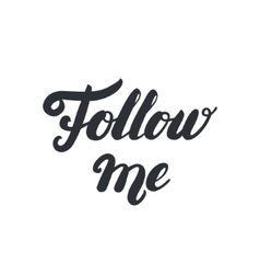 Follow me hand written lettering vector image vector image
