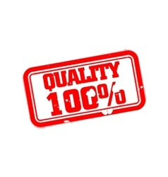 Quality 100 percent rubber stamp vector