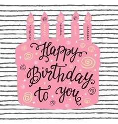 Happy Birthday hand lettering and sweet cake vector image vector image