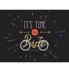 It is time to ride hand made for vector image vector image