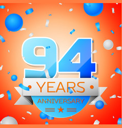 ninety four years anniversary celebration vector image
